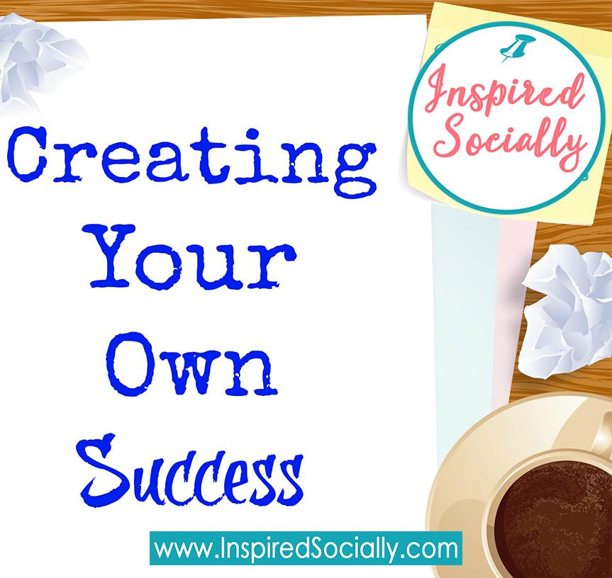 Creating Your Own Success for the Coming Year!