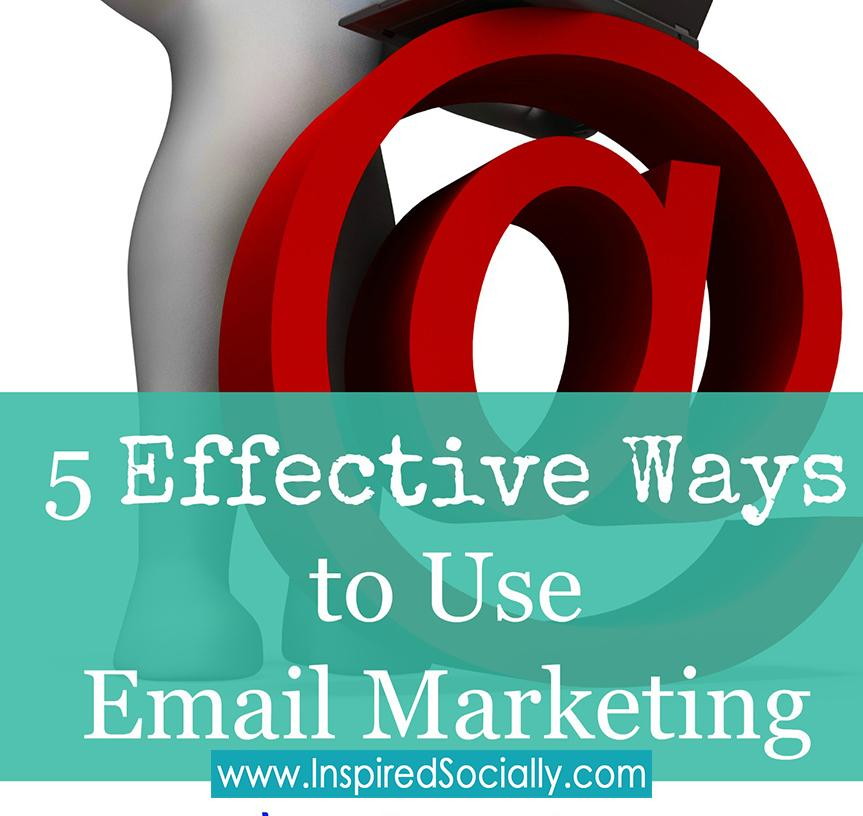 5 Effective Ways to use Email Marketing
