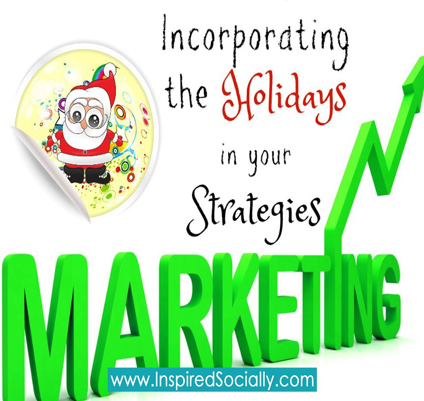 How to Incorporate Holidays in your Marketing Strategies