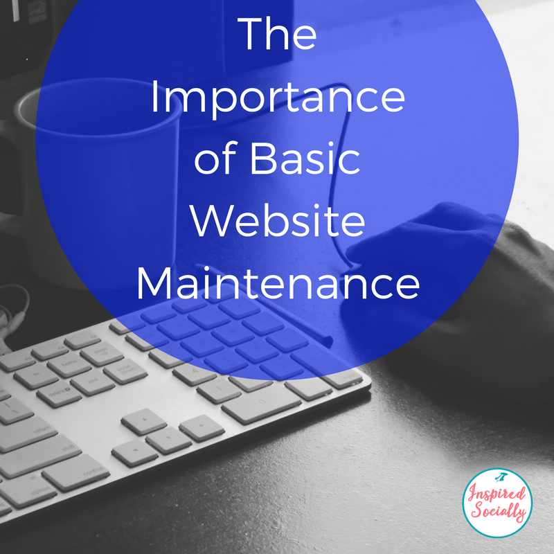 The Importance of Basic Website Maintenance